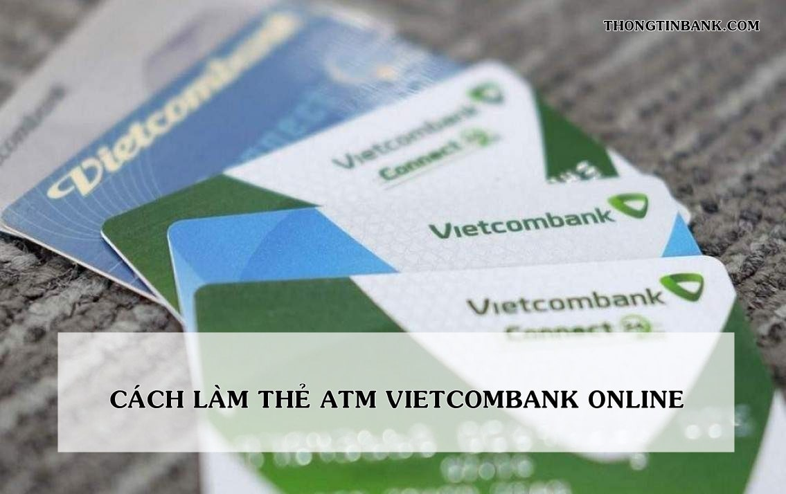 cach-lam-the-atm-vietcombank-online