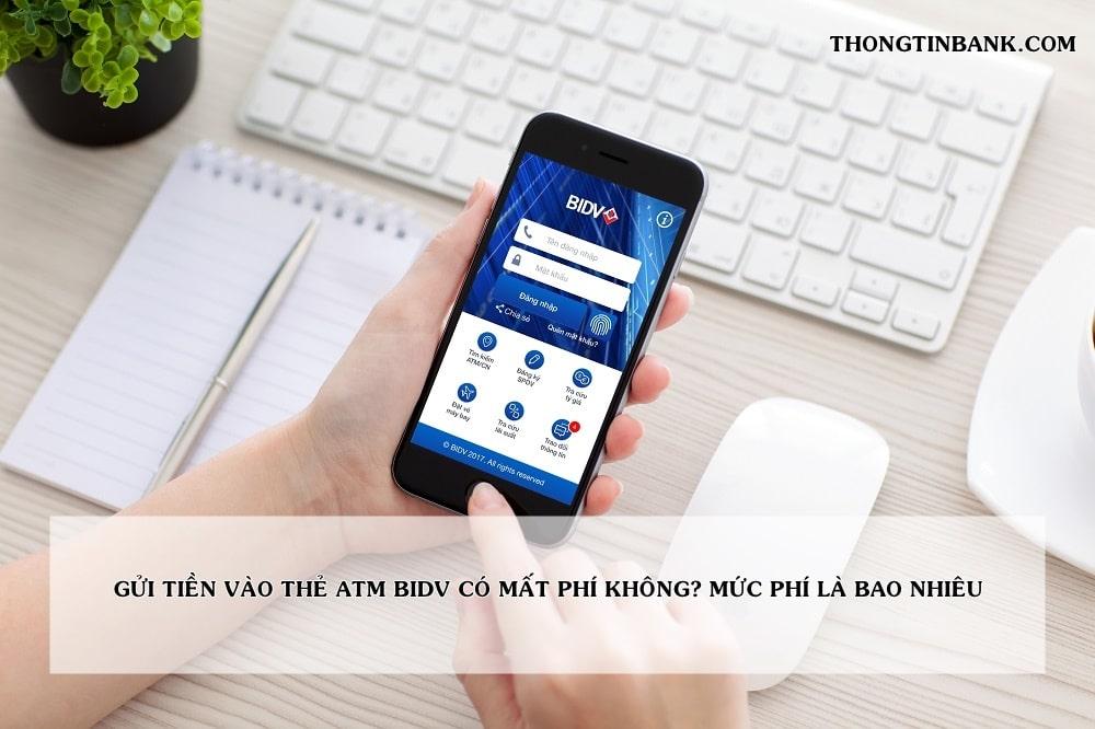 gui tien vao the atm bidv co mat phi khong