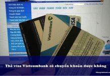 the visa vietcombank co chuyen khoan duoc khong