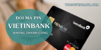 khong doi duoc ma pin the atm vietinbank