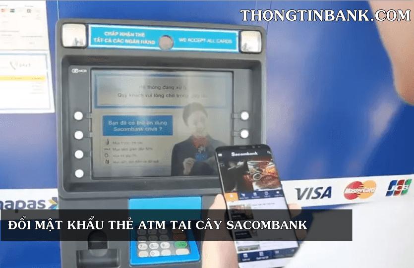cach-doi-mat-khau-the-atm-sacombank-1