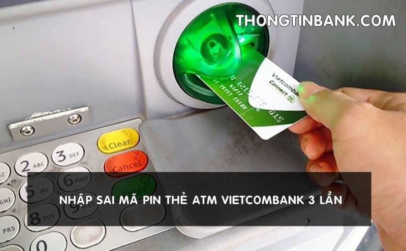 nhap-sai-ma-pin-atm-3-lan-vietcombank