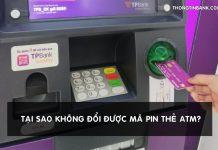 tai sao khong doi duoc ma pin the atm