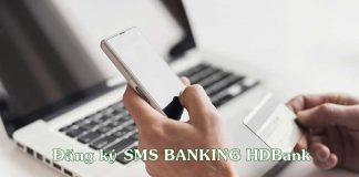 cach dang ky sms banking hdbank