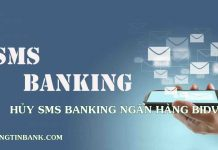 Cách hủy sms banking ngân hàng bidv