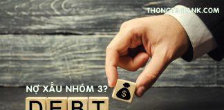 nợ xấu nhóm 3 có vay được không