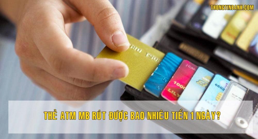 the atm mb rut duoc bao nhieu tien 1 ngay