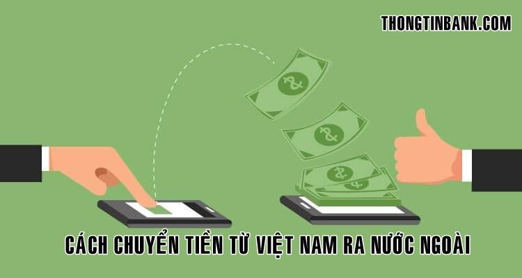 Cách chuyển tiền từ Việt Nam ra nước ngoài