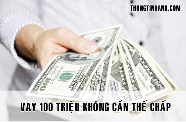 vay 100 trieu khong can the chap