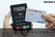 Vay tien qua the atm techcombank