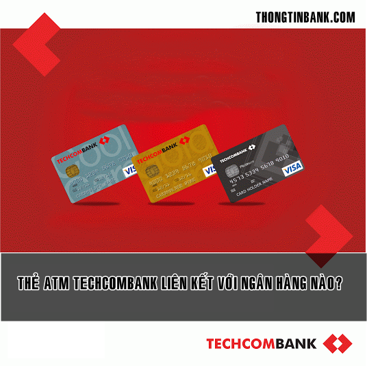 The atm techcombank lien ket voi ngan hang nao