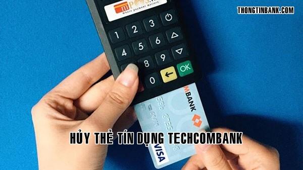 Cach huy the tin dung techcombank