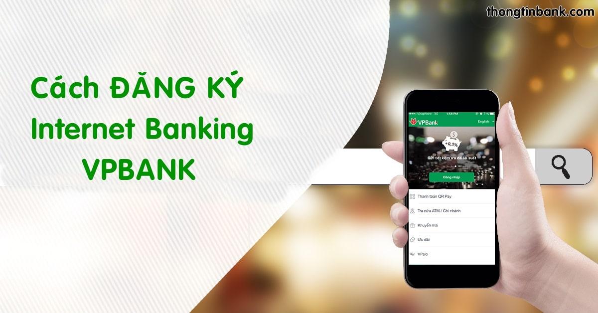 Cach dang ky internet banking vpbank
