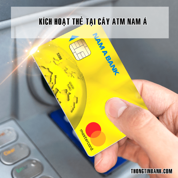 cach-kich-hoat-the-atm-nam-a-bank