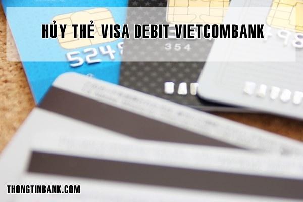 Cach huy the visa debit vietcombank