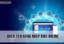 Quen ten dang nhap bidv online